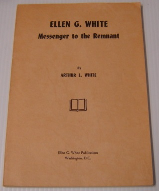 Image for Ellen G White: Messenger To The Remnant