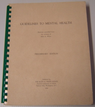 Image for Guidelines To Mental Health, Materials Assembled From The Writings Of Ellen G. White, Preliminary Edition