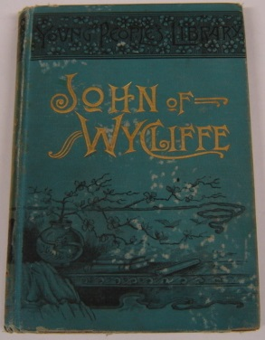 Image for John Of Wycliffe: The Morning Star Of The Reformation (Young People's Library, Series Two)