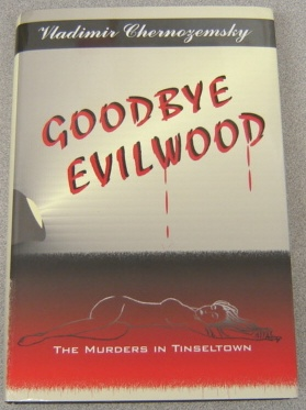 Image for Goodbye Evilwood:   The Murders in Tinseltown