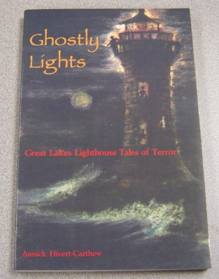 Image for Ghostly Lights: Great Lakes Lighthouse Tales of Terror