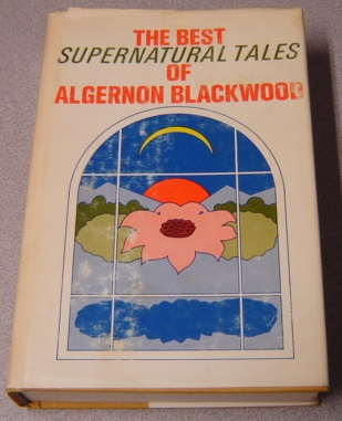 Image for The Best Supernatural Tales Of Algernon Blackwood