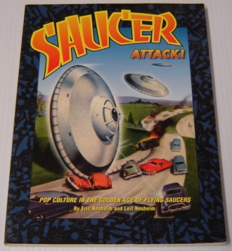 Image for Saucer Attack! Pop Culture In The Golden Age Of Flying Saucers