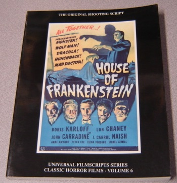 Image for House of Frankenstein: The Original 1944 Shooting Script (Universal Filmscripts Series: Classic Horror Films, Volume 6)
