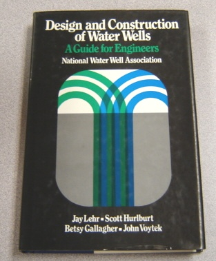 Image for Design and Construction of Water Wells: A Guide for Engineers