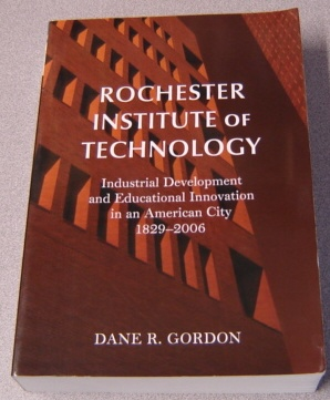 Image for Rochester Institute Of Technology: Industrial Development And Educational Innovation In An American City, 1829-2006