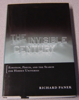 Image for The Invisible Century: Einstein, Freud, and the Search for Hidden Universes