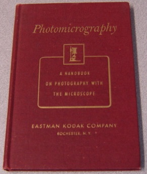 Image for Photomicrography: An Introduction To Photography With The Microscope, 14th Edition