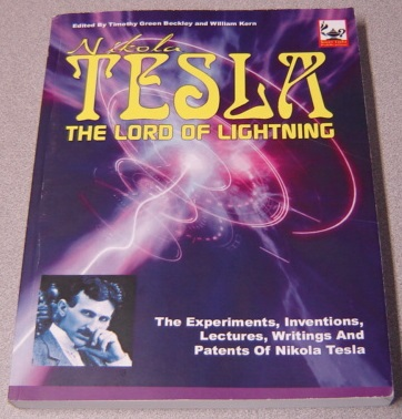 Image for Nikola Tesla Lord Of Lightning: The Experiments, Inventions, Lectures, Writings And Patents of Nikola Tesla