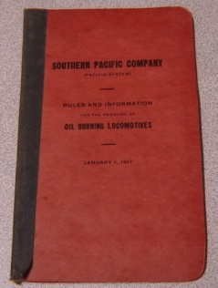 Image for Southern Pacific Company (Pacific System) Rules and Information for the Handling of Oil Burning Locomotives, January 1, 1917