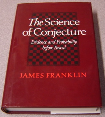 Image for The Science of Conjecture: Evidence and Probability before Pascal