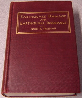 Image for Earthquake Damage And Earthquake Insurance: Studies Of A Rational Basis For Earthquake Insurance; Also Studies Of Engineering Data For Earthquake-resisting Construction