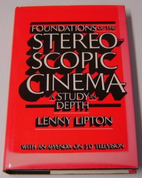 Image for Foundations Of The Stereoscopic Cinema: A Study In Depth, With An Appendix On 3-D Television