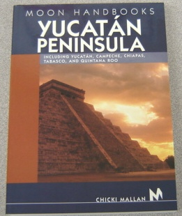 Image for Yucatan Peninsula:   Including Yucatan, Campeche, Chiapas, Tabasco, and Quintana Roo