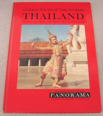 Image for A Panorama Colorslide Tour Of Thailand: Ancient Kingdom, The Many-splendored Land