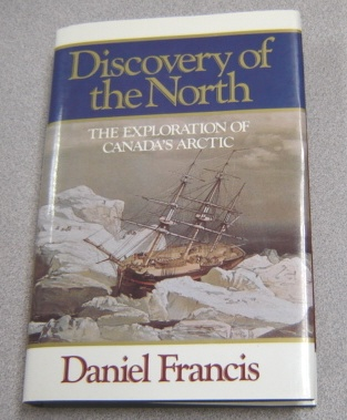 Image for Discovery Of The North: The Exploration Of Canada's Arctic