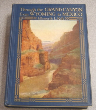 Image for Through The Grand Canyon From Wyoming To Mexico; Signed