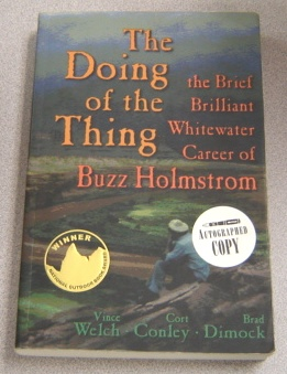 Image for The Doing of the Thing: The Brief Brilliant Whitewater Career of Buzz Holstrom