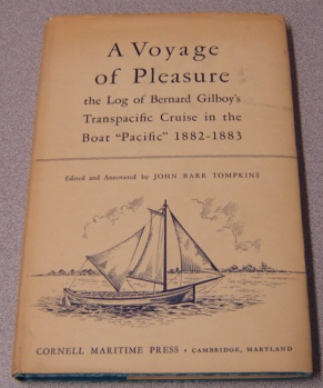 "Image for A Voyage Of Pleasure: The Log Of Bernard Gilboy's Transpacific Cruise In The Boat ""Pacific"" 1882-1883"