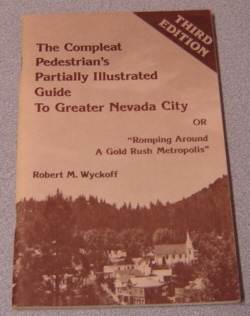 "Image for Compleat Pedestrian's Partially Illustrated Guide to Greater Nevada City or ""Romping Around a Gold Rush Metropolis"""