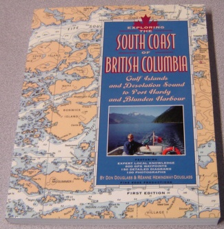 Image for Exploring the South Coast of British Columbia: Gulf Islands and Desolation Sound to Port Hardy and Blunden Harbour