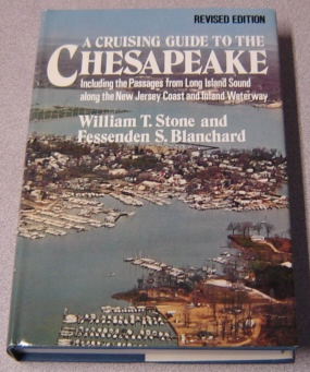 Image for A Cruising Guide To The Chesapeake: Including The Passages From Long Island Sound Along The New Jersey Coast And Inland Waterway, Revised Edition