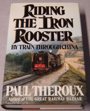 Image for Riding the Iron Rooster: By Train through China