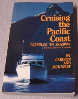Image for Cruising The Pacific Coast: Acapulco To Skagway, 4th Edition Revised