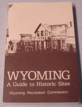 Image for Wyoming: A Guide To Historic Sites