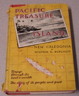 Image for Pacific Treasure Island, New Caledonia: Voyage Through Its Land & Wealth; The Story Of Its People And Past