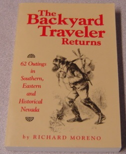 Image for The Backyard Traveler Returns: 62 Outings In Southern, Eastern And Historical Nevada; Signed