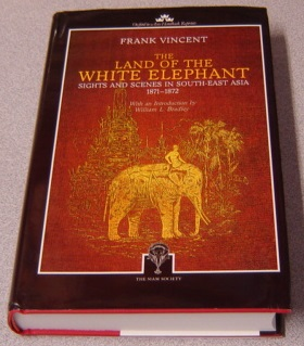 Image for The Land of the White Elephant: Sights and Scenes in South East Asia 1871-1872 (Oxford in Asia Hardback Reprints)