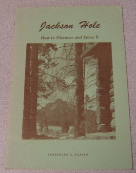 Image for Jackson Hole: How to Discover and Enjoy It