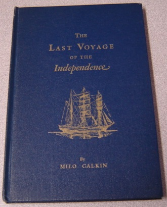Image for The Last Voyage of the Independence: The Story of a Shipwreck and South Sea Sketches 1833 to 1836 (Signed by Walter Starr)