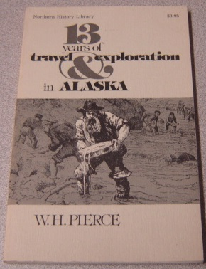 Image for 13 Years of Travel and Exploration in Alaska, 1877-1889 (Northern History Library)