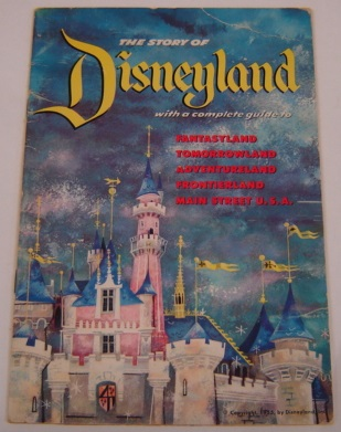 Image for The Story of Disneyland with a Complete Guide to Fantasyland, Tomorrowland, Adventureland, Frontierland, Main Street U. S. A.