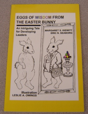 Image for Eggs Of Wisdom From The Easter Bunny:   An Intriguing Tale for Developing Leaders