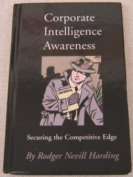 Image for Corporate Intelligence Awareness:   Securing the Competitive Edge