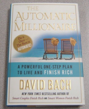 Image for The Automatic Millionaire :   A Powerful One-Step Plan to Live and Finish Rich