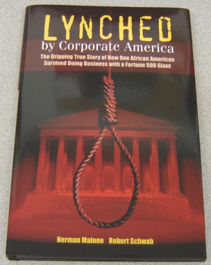 Image for Lynched By Corporate America:  The Gripping True Story of How One African American Survived Doing Business with a Fortune 500 Giant