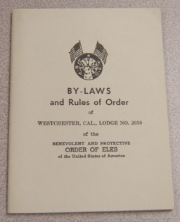 Image for By-laws & Rules Of Order Of Westchester, Cal., Lodge #2050 Of The Benevolent & Protective Order Of Elks