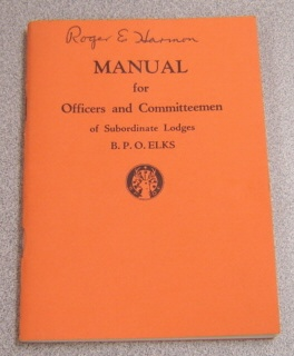 Image for Manual For Officers And Committeemen Of The Subordinate Lodges B. P. O. Elks