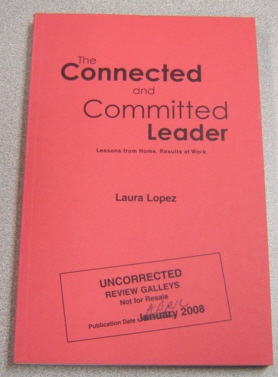 Image for The Connected And Committed Leader : Lessons From Home, Results At Work