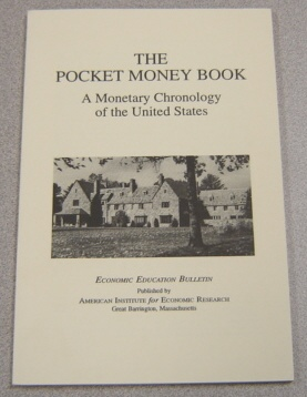 Image for The Pocket Money Book: A Monetary Chronology of the United States (Economic Education Bulletin, Vol. XXXIV, No. 7, July 1994)