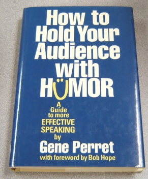 Image for How To Hold Your Audience With Humor: A Guide To More Effective Speaking