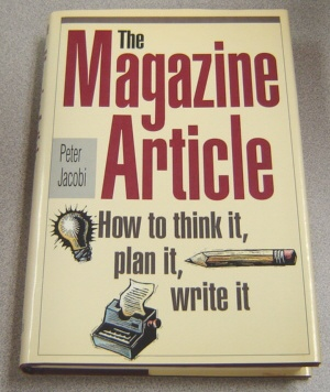 Image for The Magazine Article: How to Think It, Plan It, Write It