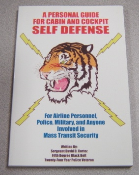 Image for A Personal Guide For Cabin And Cockpit Self Defense: For Airline Personnel, Police, Military, And Anyone Involved In Mass Transit Security