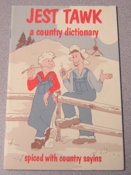 Image for Jest Tawk: A County Dictionary, Spiced With Country Sayins
