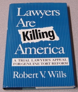 Image for Lawyers Are Killing America: A Trial Lawyer's Appeal for Genuine Tort Reform