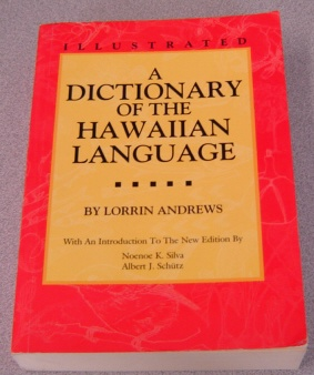 Image for Dictionary Of The Hawaiian Language, Illustrated; To Which Is Appended An English-Hawaiian Vocabulary And A Chronological Table Of Remarkable Events